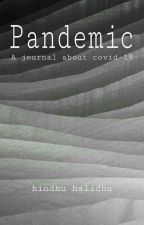 PANDEMIC : A Journal about covid-19  by hindhatuhalidhu