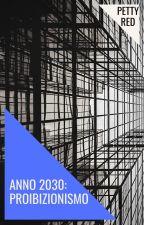 Anno 2030: proibizionismo by ClaudiaAntolini