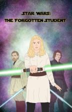 Star Wars: The Forgotten Student  by AJstoriesXD