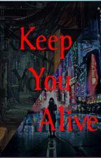 Keep You Alive by Zaeir14