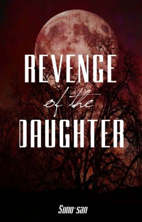 Revenge of the Daughter by Suno-san
