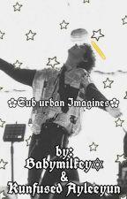 Sub Urban imagines by babymilkyway
