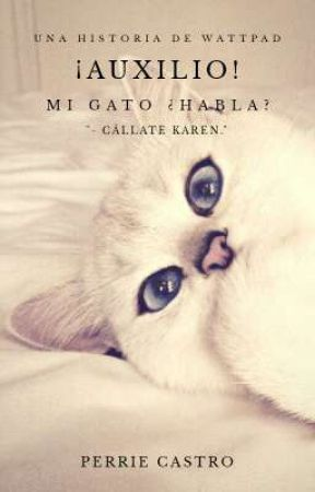 ¡Auxilio! Mi gato ¿Habla?  by Perrie_Castro