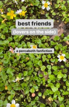 best friends (lovers on the side) {percabeth high school au} {text fic} by ohitsici