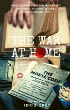 The War at Home | Adult F/F Romance [COMPLETE] by IdrisGrey