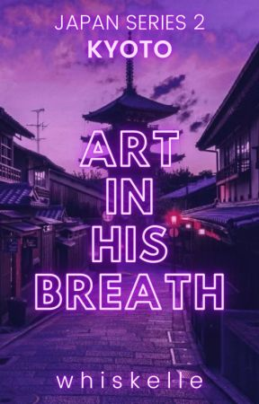 Art In His Breath (Japan Series #2) by whiskelle