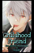 Childhood Friend || Zen Mystic Messenger x Reader by KTHRNPLYS13