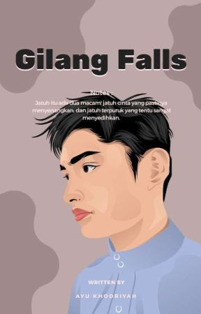 GILANG FALLS [COMPLETED]✔️ by Ayukhdryh_