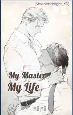 [Tình trai] MY MASTER, MY LIFE