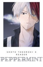 Peppermint || Shoto Todoroki x Reader by buttered_creampuffs