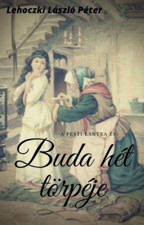 A pesti lányka és Buda hét törpéje by LehoczkiLaci