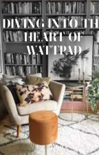 Diving in to the Heart of Wattpad  by Keybey20