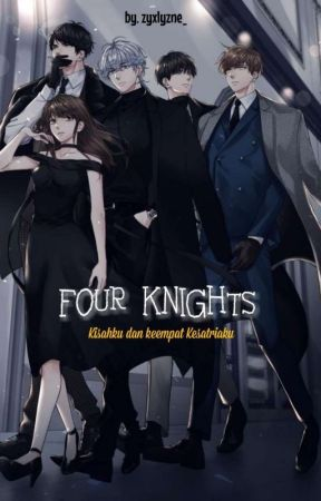 FOUR KNIGHTS by VOXXIANIXXXANEE