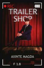 Trailer Shop [OPEN/DESCHIS] (Rom/Eng) by AxinteMagda