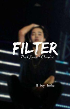 FILTER - Park Jimin / Oneshot [21+] by lil_boy_imnida