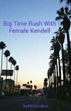 Big Time Rush with Female Kendall by HPDonahue