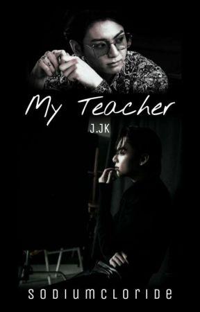 MY TEACHER  by Sodiumcloride