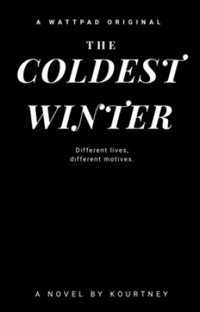 the coldest winter. by fiftyslays
