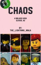 Chaos   A Ninjago High School AU by The_lightning_ninja