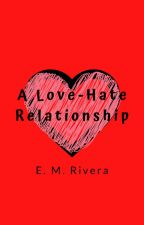 A Love-Hate Relationship by electrawhittaker