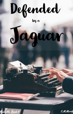 Defended by a Jaguar (Mate Me Book 4) by Haven0412