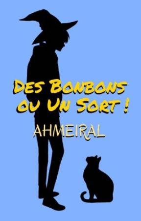 Des Bonbons ou Un Sort by Ahmeiral