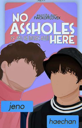 No Assholes Here. | NoHyuck by Fwckofflovex