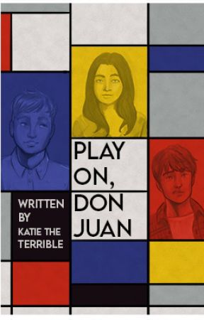 Play On, Don Juan by KatieLove2Write