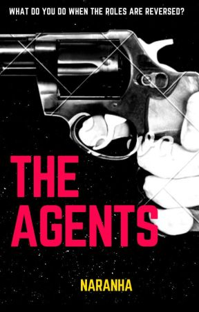 The Agents (COMPLETED) by _MissMaiden
