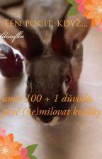 Ten pocit když... Aneb 100 +1 důvodů, proč (ne)milovat králíky  od filosofka