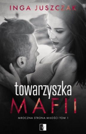 TOWARZYSZKA MAFII -  W KSIĘGARNIACH  by itjuszczak