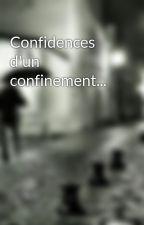 Confidences d'un confinement... by Lottyoflondon