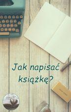 Jak napisać książkę? by TwojaOdskocznia