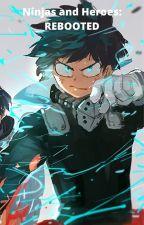Ninjas and Heroes: REBOOTED (Mha x Ninjago) by VictorRed22
