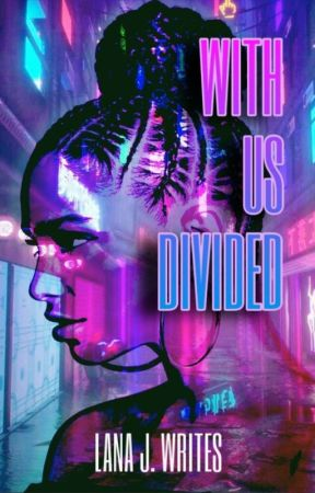 With Us Divided by LanaJWrites