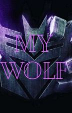 My Wolf (Megatron X Reader) [TFP Fanfic] by Kitty_Katty_Meow_33