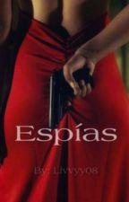 Espías by Livvyy08