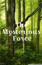 The Mysterious Force by selene_sc