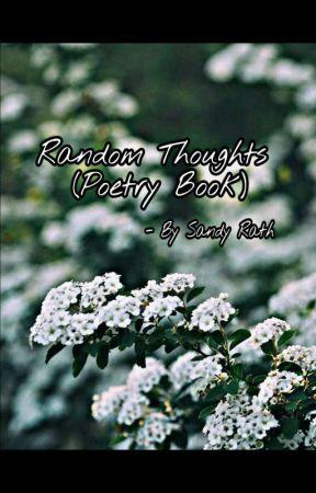 Random Thoughts (Poetry Book) by SandyTheWeirdWriter
