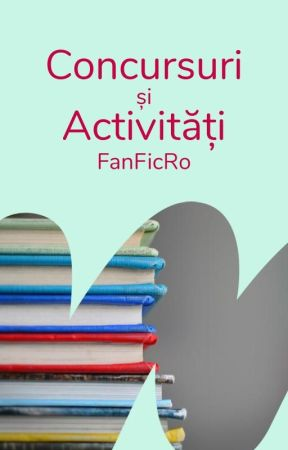 Concursuri și Activități by WattpadFanFicRO