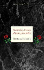 MEMORIAS DE UNAS LLAMAS PASIONALES by llamasdepasion