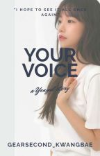 Your voice | yenyul by gearsecond_kwangbae