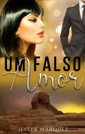 Um falso amor by JessykMarques