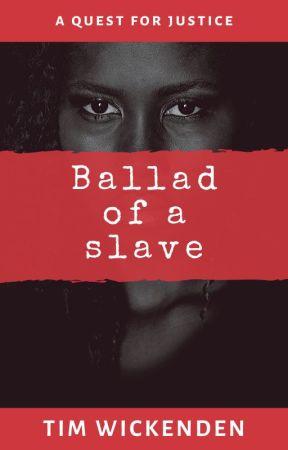 Ballad of a Slave by TimWickenden