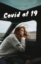 Covid at 19 by rileyskee