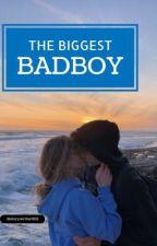 THE BIGGEST BADBOY door Storywriter003