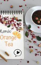 Remile: Orange Tea by CandiWolfe