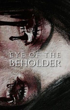 EYE OF THE BEHOLDER by soIniska