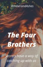 The Four Brothers by KimberandAshes