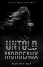 UNTOLD MORCEAUX by XINtaa